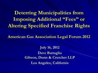 July 16, 2012 Dave Battaglia Gibson, Dunn & Crutcher LLP Los Angeles, California
