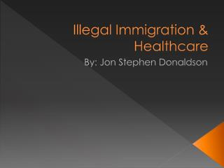 Illegal Immigration & Healthcare