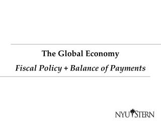 The Global Economy Fiscal Policy + Balance of Payments