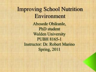 Abosede Obikunle,  PhD student Walden University PUBH 8165-1 Instructor: Dr. Robert Marino Spring, 2011