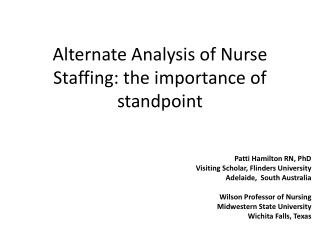 Alternate Analysis of Nurse  Staffing: the importance of standpoint