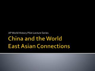 China and the World East Asian Connections