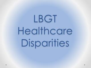 LBGT Healthcare Disparities