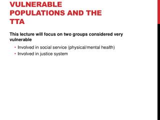 Vulnerable populations and the TTA