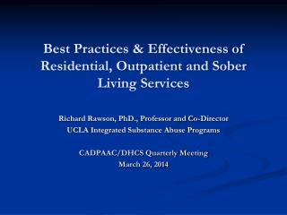 Best  Practices & Effectiveness of Residential, Outpatient and Sober Living Services