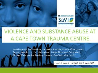 VIOLENCE AND SUBSTANCE ABUSE AT A CAPE TOWN TRAUMA CENTRE