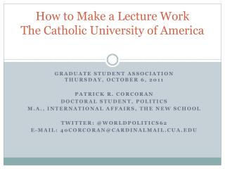How to Make a Lecture Work The Catholic University of America