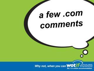 a few .com comments