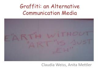 Graffiti: an Alternative Communication Media