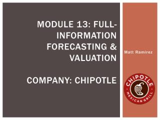 Module 13: full- information forecasting & valuation Company: chipotle