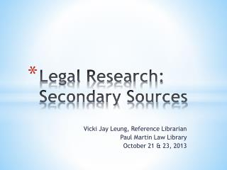 Legal Research: Secondary Sources