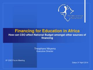Financing for Education in Africa How can CSO affect National Budget amongst other sources of financing