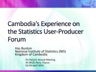 Cambodia's Experience  on  the Statistics User-Producer Forum