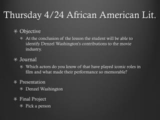 Thursday 4/24 African American Lit.