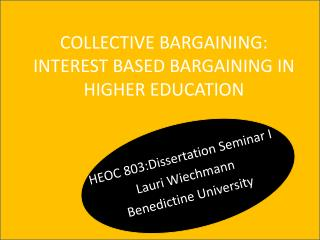 COLLECTIVE BARGAINING: INTEREST BASED BARGAINING IN HIGHER EDUCATION