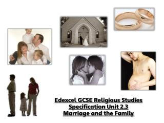 Edexcel  GCSE Religious Studies Specification  Unit 2.3 Marriage and the Family
