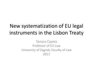New systematization of EU legal instruments in the Lisbon Treaty