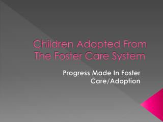 Children Adopted From The Foster Care System