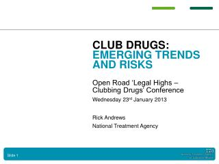 CLUB DRUGS:  EMERGING TRENDS AND RISKS