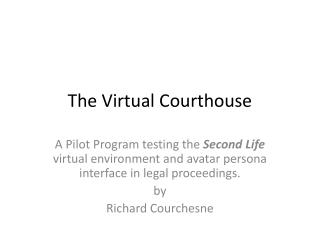 The Virtual Courthouse