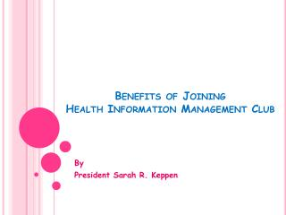 Benefits of Joining Health Information Management Club