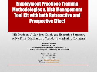 Employment  Practices  Training Methodologies & Risk Management Tool  Kit with both Retroactive and Prospective Effect