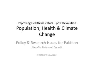 Improving Health Indicators – post Devolution Population, Health & Climate Change