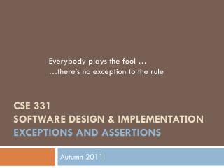 CSE 331 Software Design & Implementation Exceptions and assertions