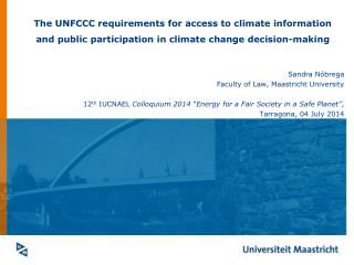 The UNFCCC requirements for access to climate information and public participation in climate change decision-making