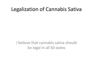 Legalization of  C annabis Sativa