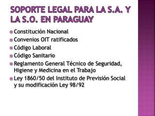Soporte legal para la S.A. y la S.O. en Paraguay