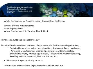 Where:  Boston, Massachusetts Hyatt Regency Hotel When: Sunday, Nov. 2 to Tuesday, Nov. 4, 2014