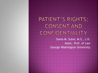 Patient�s Rights: Consent and Confidentiality