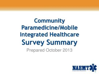 Community  Paramedicine /Mobile Integrated Healthcare Survey Summary