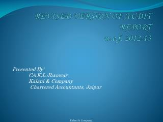 REVISED VERSION OF AUDIT REPORT w.e.f . 2012-13