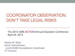 Coordinator Observation:   Don't Take Legal Risks