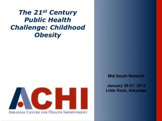 The 21 st  Century Public Health Challenge: Childhood Obesity