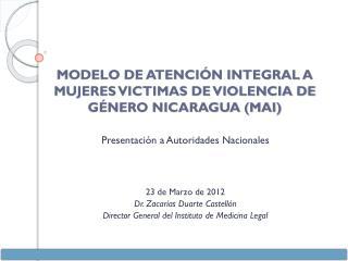 MODELO DE ATENCIÓN INTEGRAL A MUJERES VICTIMAS DE VIOLENCIA DE GÉNERO NICARAGUA (MAI)