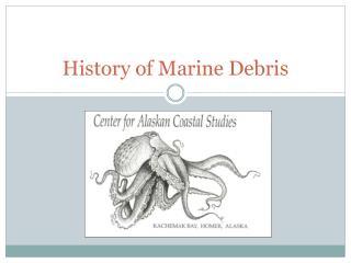History of Marine Debris