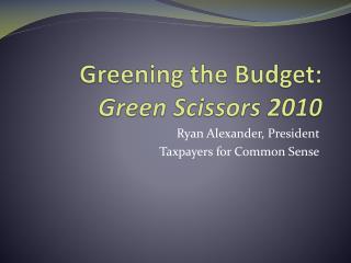 Greening the Budget:  Green Scissors 2010