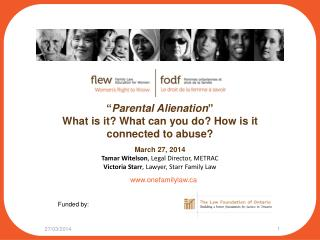 """ Parental Alienation "" What is it? What can you do? How is it connected to abuse? March 27, 2014"