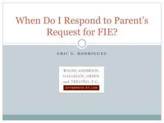 When Do I Respond to Parent's Request for FIE?