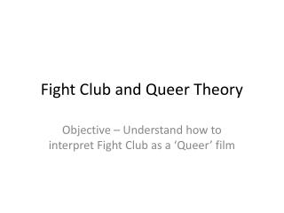 Fight Club and Queer Theory