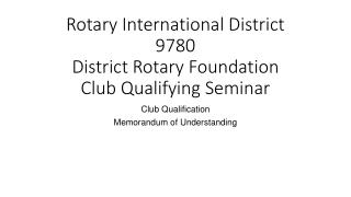Rotary International District 9780 District Rotary Foundation Club Qualifying Seminar