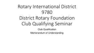Rotary International District 9780 District Rotary Foundation Club Qualifying Seminar