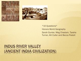 Indus River Valley (Ancient India Civilization)