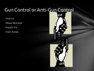 Gun Control or Anti-Gun Control