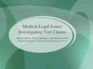 Medical Legal Issues Investigating Tort Claims