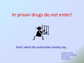 In prison drugs do not enter!