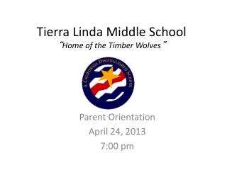 "Tierra Linda Middle School "" Home of the Timber Wolves """